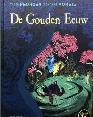 Gouden eeuw (Pedrosa) 1 - Boek 1