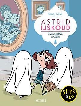 Astrid IJskoud 2 - Hoe je spoken verdrijft