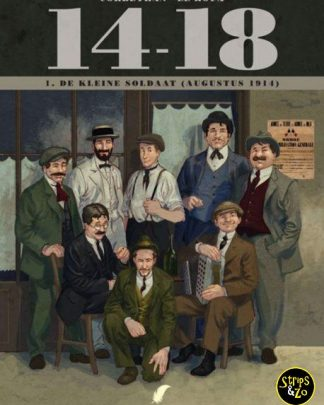 14-18 deel 1 - De kleine soldaat (augustus 1914)