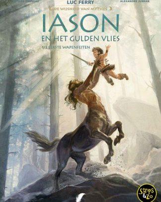 De wijsheid van mythes 3 - Iason en het Gulden Vlies 1 - De eerste wapenfeiten