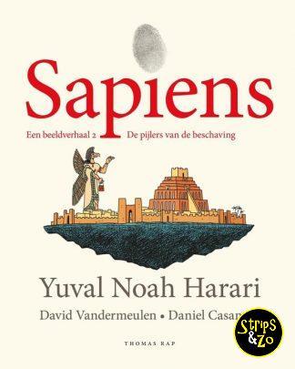 Sapiens Een Beeldverhaal 2 De Pijlers van de Beschaving